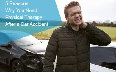 5 Reasons Why You Need Physical Therapy After a Car Accident