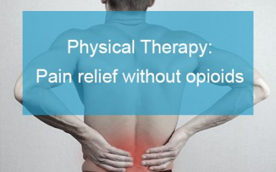 Physical Therapy – Pain Relief Without Opioids