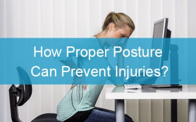 How Proper Posture Can Prevent Injuries?